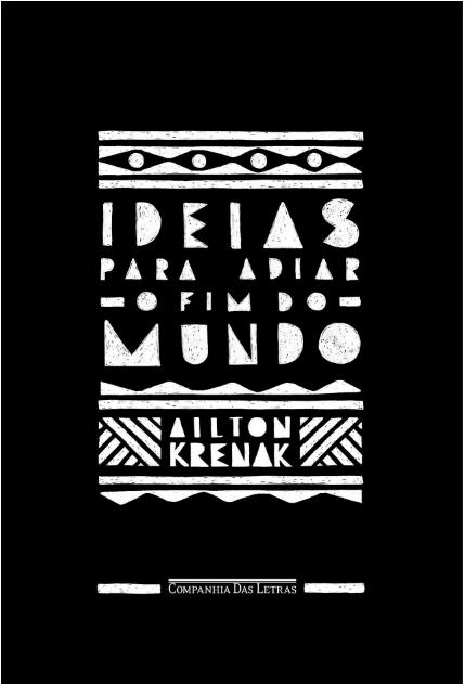 Livro 'Ideias para adiar o fim do mundo' por Ailton Krenak