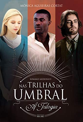 Livro 'Nas trilhas do umbral - Trilogia' por Mônica Cortat, Eulália Espírito, Ariel Espírito, Tobias Espirito