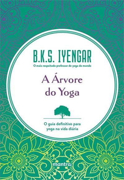Livro 'A Árvore do Yoga: O guia definitivo para yoga na vida diária' por B.K.S. Iyengar