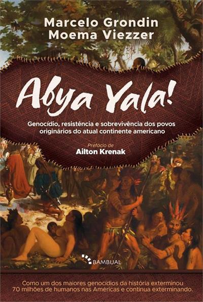 Livro 'Abya Yala!: Genocício, resistência e sobrevivência dos povos originários do atual continente americano' por  Moema Viezzer e Marcelo Grondin