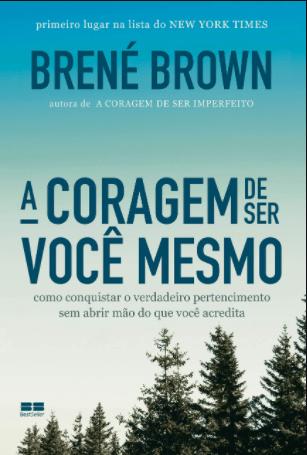 Livro 'A coragem de ser você mesmo' por Brené Brown