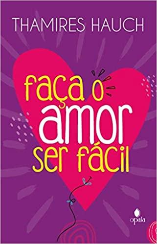 Livro 'Faça o amor ser fácil' por Thamires Hauch