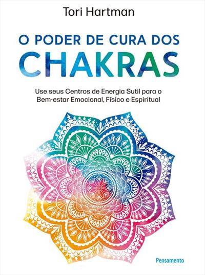 Leia online PDF de 'O Poder de Cura dos Chakras' por Tori Hartman