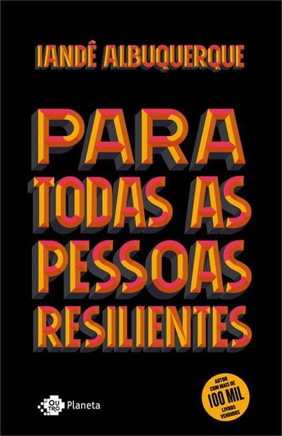 Leia online 'Para Todas as Pessoas Resilientes' por Iandê Albuquerque
