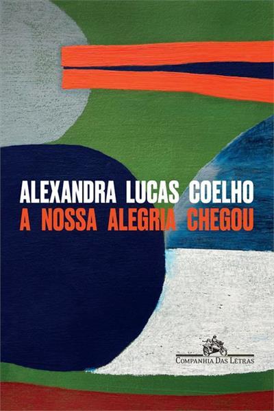Leia online 'A nossa alegria chegou' por Alexandra Lucas Coelho
