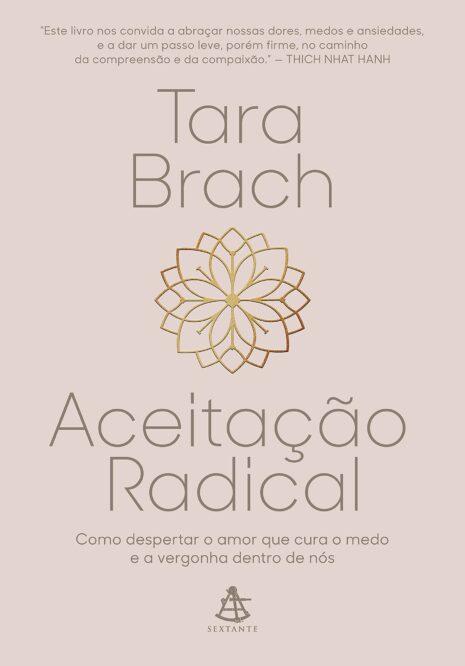Leia online 'Aceitação radical: Como despertar o amor que cura o medo e a vergonha dentro de nós' por Tara Brach