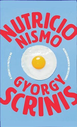 Baixe PDF de 'Nutricionismo' por Gyorgy Scrinis