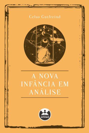 Baixar PDF 'A Nova Infância em Análise' por Celso Gutfreind