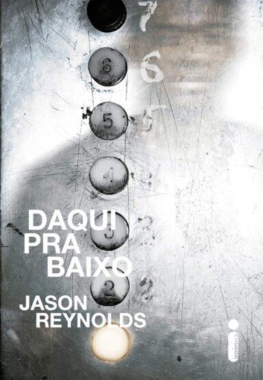 Leia trecho 'Daqui Pra Baixo' por Jason Reynolds, Ana Guadalupe