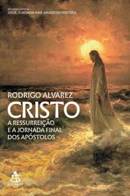 Leia trecho de 'Cristo (Jesus, o homem mais amado da história)' por Rodrigo Alvarez