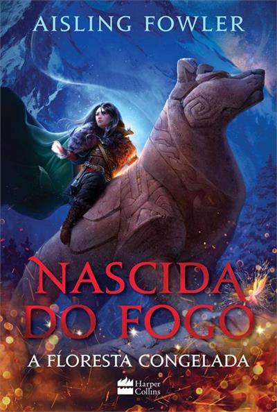 Baixar PDF 'Nascida do fogo: A Floresta Congelada' por Aisling Fowler